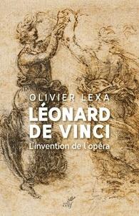 Ebooks manuels télécharger gratuitement Léonard de Vinci  - L'invention de l'opéra 9782204134545 in French par Olivier Lexa