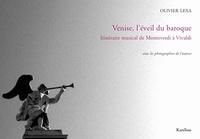 Olivier Lexa - Venise, l'éveil du baroque - Itinéraire musical de Monteverdi à Vivaldi.