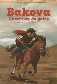 Olivier Lhote et Julien Akita - Bakova - L'aventure au galop.