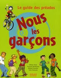 Olivier Lhote - Nous les garçons - Le guide des préados.