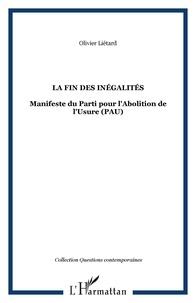 Olivier Liétard - La fin des inégalités - Manifeste du Parti pour l'Abolition de l'Usure (PAU).
