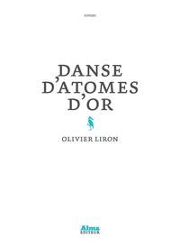 Olivier Liron - Danse d'atomes d'or.