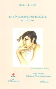 Olivier Lluansi - Le développement durable selon Alma.