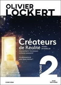 Olivier Lockert - Créateurs de réalité Tome 2 : Le joyau intérieur.