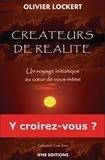 Olivier Lockert - Créateurs de réalité - Un voyage initiatique au coeur de vous-même.