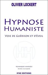 Olivier Lockert - Hypnose humaniste - Voie de guérison et d'éveil. Techniques avancées.