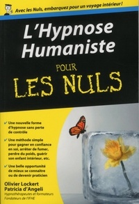 Olivier Lockert et Patricia d' Angeli - L'hypnose humaniste pour les nuls.