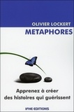 Olivier Lockert - Métaphores - Les histoires qui guérissent.