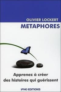 Métaphores- Les histoires qui guérissent - Olivier Lockert |