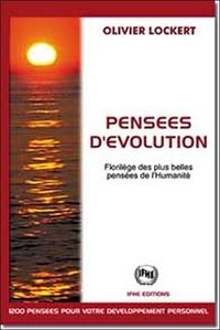 Olivier Lockert - Pensées d'évolution - Florilège des plus belles pensées de l'Humanité.