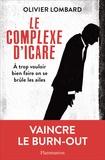 Olivier Lombard - Le complexe d'Icare - A trop vouloir bien faire on se brûle les ailes.