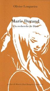 Olivier Longueira - Marie Durand - Ou le combat pour la foi.