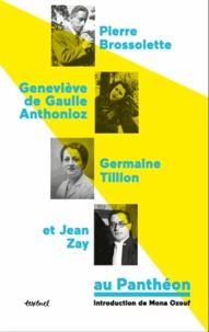 Olivier Loubes et Frédérique Neau-Dufour - Pierre Brossolette, Geneviève de Gaulle Anthonioz, Germaine Tillion et Jean Zay au Panthéon.