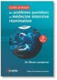 Olivier Lucidarme - Guide pratique des problèmes quotidiens en médecine intensive réanimation.