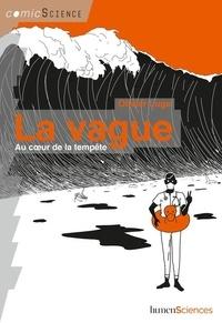 Olivier Luge - La vague - Au coeur de la tempête.