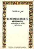 Olivier Lugon - La photographie en Allemagne - Anthologie de textes (1919-1939).