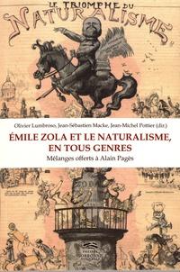 Olivier Lumbroso et Jean-Sébastien Macke - Emile Zola et le naturalisme, en tous genres - Mélanges offerts à Alain Pagès.