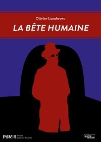 Olivier Lumbroso - La Bête humaine - Chaos et création.