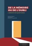 Olivier Luminet et Joël Kotek - De la mémoire ou de l'oubli. L'amnistie en question(s).