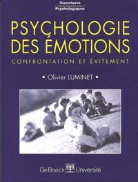 Olivier Luminet - Psychologie des émotions. - Confrontation et évitement.