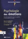 Olivier Luminet - Psychologie des émotions - Nouvelles perspectives pour la cognition, la personnalité et la santé.
