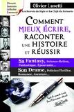 Olivier Lusetti - Comment mieux écrire, raconter une histoire et réussir sa Fantasy, son Drame - Méthode, IIIe édition.