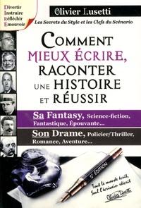 Olivier Lusetti - Comment mieux écrire, raconter une histoire et réussir sa fantasy, son drame....