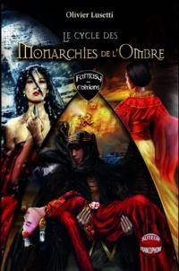 Olivier Lusetti - Le Cycle des Monarchies de l'Ombre.