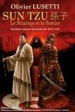 Olivier Lusetti - Sun Tzu - Le stratège et le sorcier.