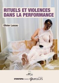 Téléchargement de livres gratuitement sur iphone Rituels et violences dans la performance 9791093250373 PDF RTF par Olivier Lussac (Litterature Francaise)