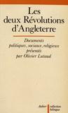 Olivier Lutaud - Les deux révolutions d'Angleterre - Documents politiques, sociaux, religieux.