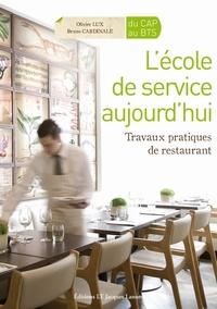 Olivier Lux et Bruno Cardinale - L'école de service aujourd'hui - Travaux pratiques de restaurant.