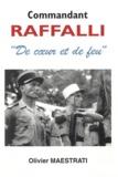 Olivier Maestrati - Commandant Raffalli - De coeur de de feu.