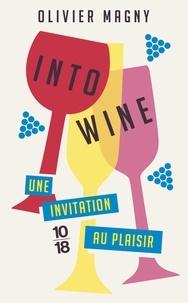 Olivier Magny - Into wine - Un invitation au plaisir.