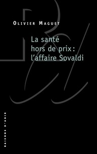 Olivier Maguet - La santé hors de prix - L'affaire Sovaldi.