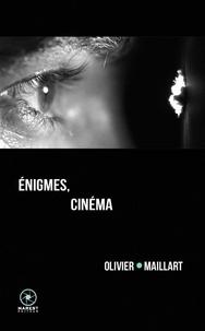Olivier Maillart - Enigmes, cinéma.