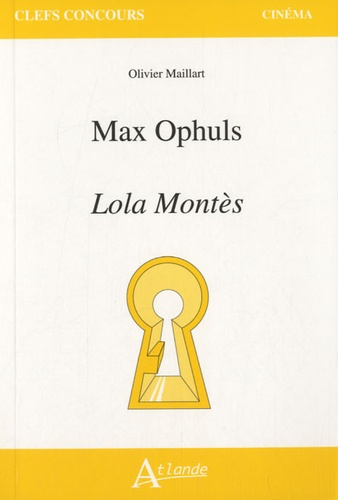 Olivier Maillart - Max Ophuls, Lola Montès.