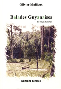 Olivier Mailleux - Balades guyanaises.
