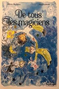 Olivier Mailleux et Fleur Labeur - De tous les 4 : De tous les magiciens.