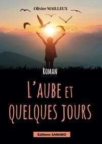 Olivier Mailleux - L'aube et quelques jours.