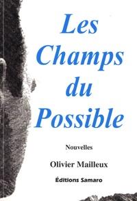 Olivier Mailleux - Les champs du possible.