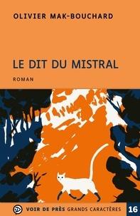 Olivier Mak-Bouchard - Le dit du mistral.