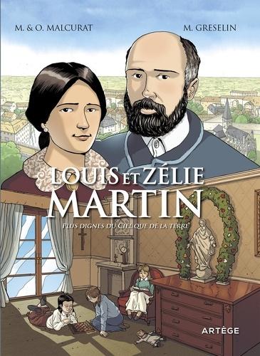 Louis et Zélie Martin. Plus dignes du Ciel que de la terre
