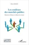 Olivier Mamavi - Les coulisses des marchés publics - Manoeuvres d'alliances et influence des réseaux.