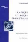 Olivier Manaud - La musique liturgique édifie l'Eglise.