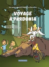 Olivier Manaud et Gaëtan Evrard - Les aventures de Clémence et Valentin  : Voyage à Pardonia.