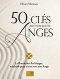 Olivier Manitara - 50 clés pour vivre avec les anges - La ronde des Archanges, méthode pour vivre avec son Ange.