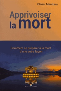 Olivier Manitara - Apprivoiser la mort.