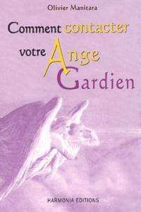 Olivier Manitara - Comment contacter votre ange gardien.