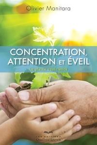 Olivier Manitara - Concentration, attention et éveil - La pleine conscience.